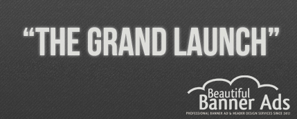 The grand launch of beautiful banner ads