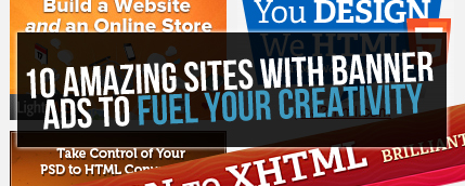 10 Amazing Sites with Banner Ads to Fuel Your Creativity