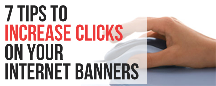 7 tips to increase clicks on your internet banners