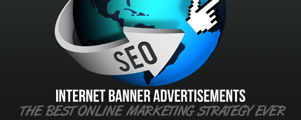 Internet Banner Advertisements - The Best Online Marketing Strategy Ever